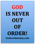 God is never out of order